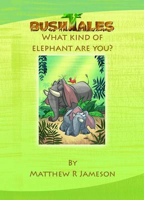 Bush Tales: What Kind of Elephant are You?
