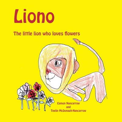 Liono the Little Lion Who Loves Flowers