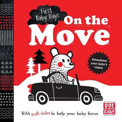 First Baby Days: On the Move: A pull-tab board book to help your baby focus