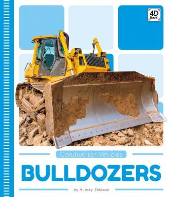 Construction Vehicles: Bulldozers