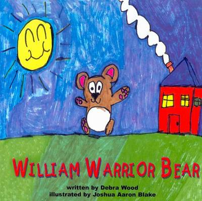 William Warrior Bear: Let Hope Live Book One
