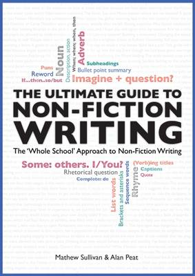 The Ultimate Guide to Non-Fiction Writing: The 'Whole-School' Approach to Non-Fiction Writing