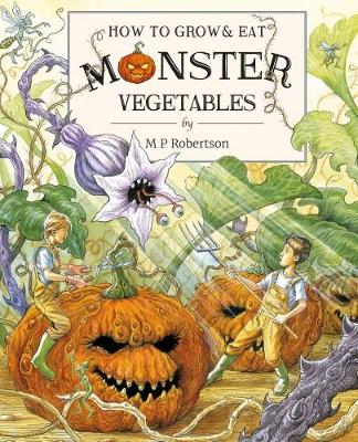 How To Grow And Eat Monster Vegetables