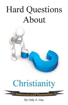 Hard Questions about Christianity