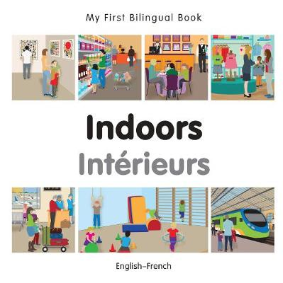 My First Bilingual Book -  Indoors (English-French)