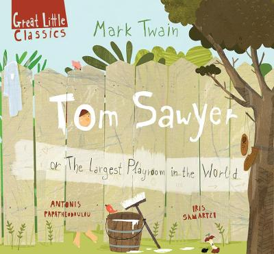 Tom Sawyer: or The Largest Playroom in the World
