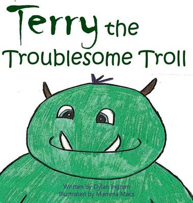 Terry the Troublesome Troll