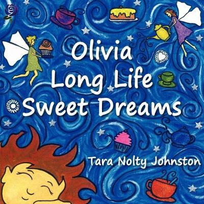 Olivia Long Life Sweet Dreams