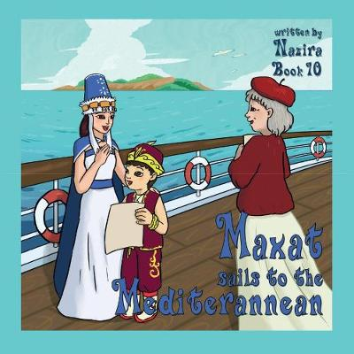 Maxat Sails to the Mediterranean: Book 10