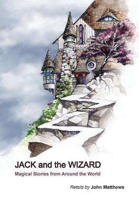 Jack and the Wizard: Magical Stories from Around the World