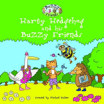 H Harty Hedgehog & His Buzzy Friends