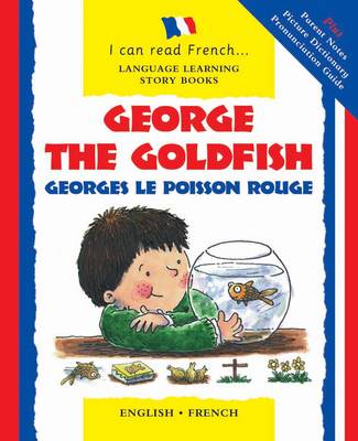 George the Goldfish: Georges Le Poisson Rouge