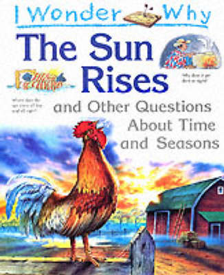 I Wonder Why the Sun Rises and Other Questions About Time and Seasons