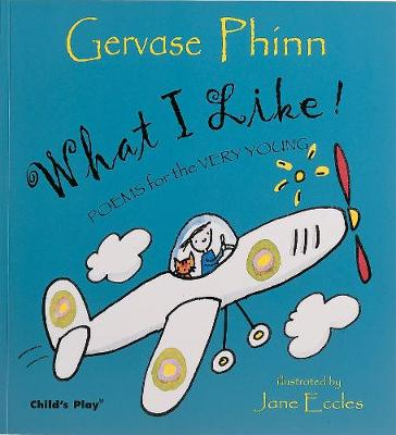 What I Like!: Poems for the Very Young