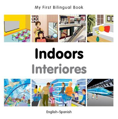 My First Bilingual Book - Indoors - Spanish-english