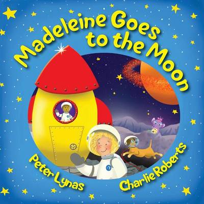 Madeleine Goes to the Moon: A Children's Picture Book
