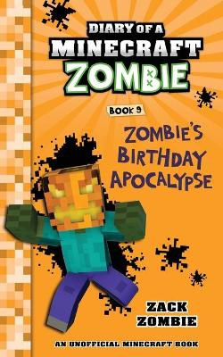 Diary of a Minecraft Zombie Book 9: Zombie's Birthday Apocalypse (an U