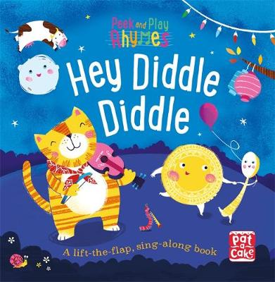 Peek and Play Rhymes: Hey Diddle Diddle: A baby sing-along board book with flaps to lift