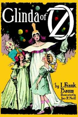 Glinda of OZ: In Which are Related the Exciting Experiences of Princess Ozma of Oz, and Dorothy, in Their Hazardous Journey to the Home of the Flatheads