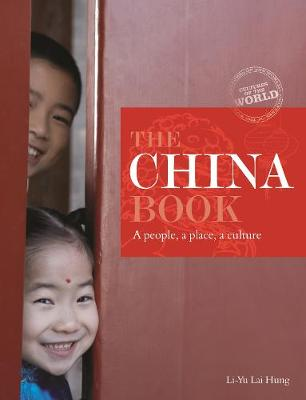 Cultures of the World: The China Book: A People, A Place, A Culture
