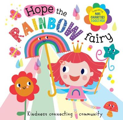 Hope The Rainbow Fairy: Supporting NHS Charities Together