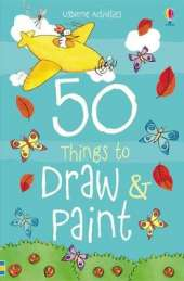 50 Things to Draw and Paint
