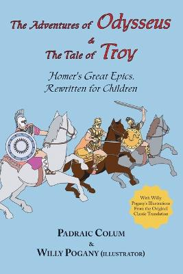 R Adventures of Odysseus & the Tale of Troy, the; Homer's Great Epics