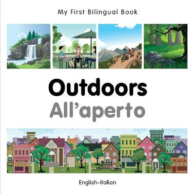 My First Bilingual Book - Outdoors - Italian- English