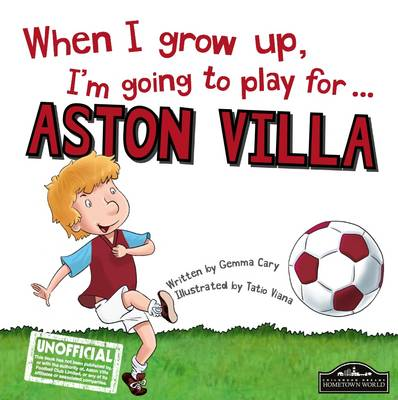 When I Grow Up I'm Going to Play for Aston Villa