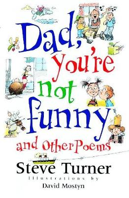 Dad, You're Not Funny and other Poems