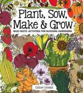 Plant, Sow, Make and Grow