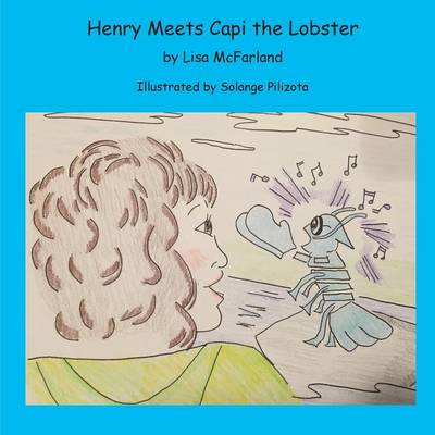 Henry Meets Capi the Lobster