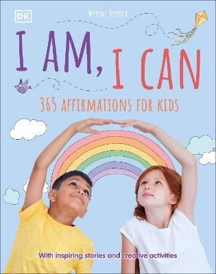 I Am, I Can: 365 affirmations for kids