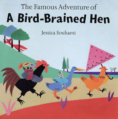 Famous Adventures of a Bird-brained Hen