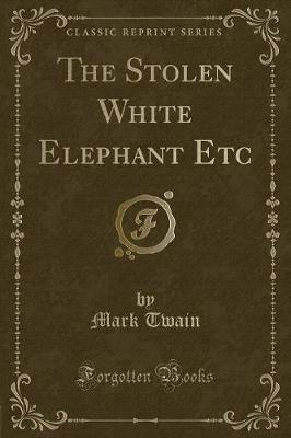 The Stolen White Elephant Etc (Classic Reprint)