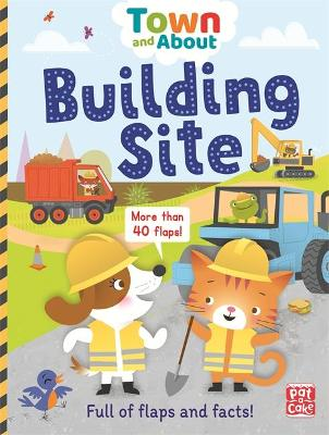 Town and About: Building Site: A board book filled with flaps and facts
