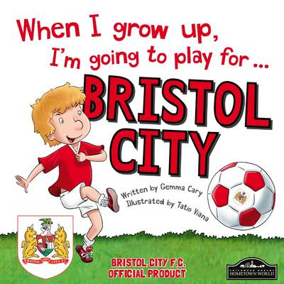 When I Grow Up I'm Going to Play for Bristol City
