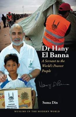 Dr Hany El Banna: A Servant to the World's Poorest People