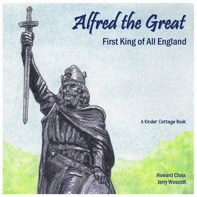 Alfred the Great: First King of All England
