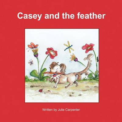 Casey and the Feather