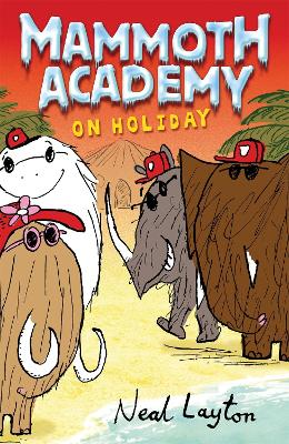 Mammoth Academy: Mammoth Academy On Holiday