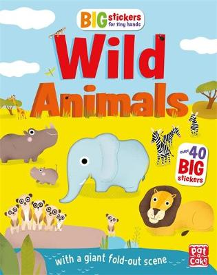 Big Stickers for Tiny Hands: Wild Animals: With scenes, activities and a giant fold-out picture