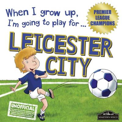 When I Grow Up I'm Going to Play for Leicester