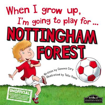 When I Grow Up I'm Going to Play for Nottingham Forest