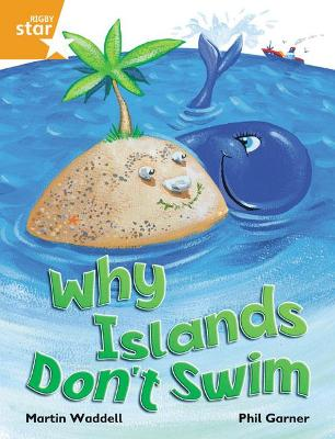 Rigby Star Independent Orange Reader 1 Why Islands Don't Swim