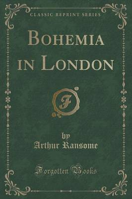 Bohemia in London (Classic Reprint)