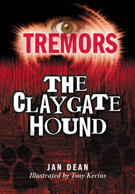 Tremors: The Claygate Hound