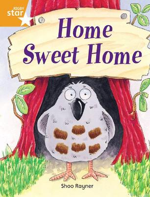 Rigby Star Independent Orange Reader 3: Home Sweet Home