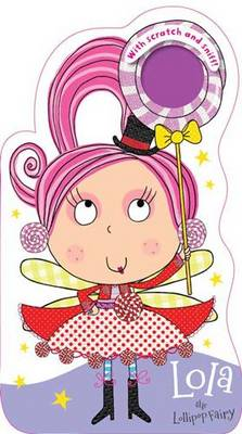 Lola the Lollipop Fairy with Scratch and Sniff!