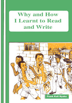 Why and How I Learnt to Read and Write